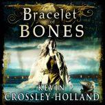 Bracelet of Bones: The Viking Sagas Book 1, Kevin Crossley-Holland