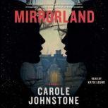 Mirrorland, Carole Johnstone