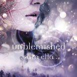Unblemished, Sara Ella