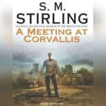 A Meeting at Corvallis, S. M. Stirling