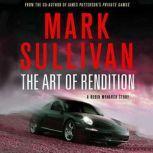 The Art of Rendition A Robin Monarch Short Story, Mark Sullivan
