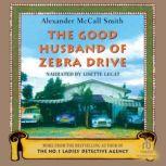 The Good Husband of Zebra Drive, Alexander McCall Smith