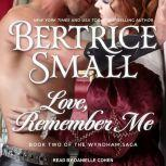 Love, Remember Me, Bertrice Small