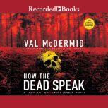 How the Dead Speak, Val McDermid