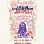 God-Level Knowledge Darts Life Lessons from the Bronx, Desus & Mero