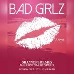 Bad Girlz, Shannon Holmes
