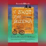 I Shot the Buddha, Colin Cotterill