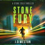 Stone Fury A Stone Cold Thriller, J.D.Weston