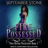 Fire Possessed, September Stone