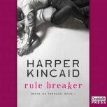 Rule Breaker, Harper Kincaid