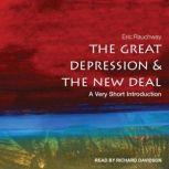 The Great Depression and the New Deal A Very Short Introduction, Eric Rauchway