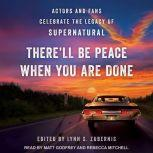 There'll Be Peace When You Are Done Actors and Fans Celebrate the Legacy of Supernatural, Lynn S. Zubernis