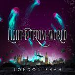 Light at the Bottom of the World, The, London Shah
