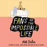 Fans of the Impossible Life, Kate Scelsa