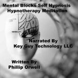 Mental Blocks Self Hypnosis Hypnotherapy Meditation, Key Guy Technology LLC