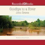 Goodbye to a River A Narrative, John Graves