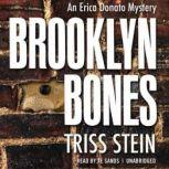 Brooklyn Bones An Erica Donato Mystery, Triss Stein