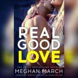 Real Good Love Book Two of the Real Duet, Meghan  March
