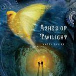 Ashes of Twilight, Kassy Tayler