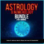 Astrology and Numerology Bundle: 3 in 1 Bundle, Astrology, Numerology, Tarot, Venus G. Sullivan