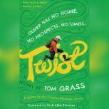 Twist, Tom Grass