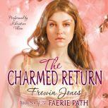Faerie Path #6: The Charmed Return, Frewin Jones