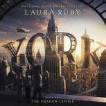 York: The Shadow Cipher, Laura Ruby