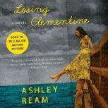 Losing Clementine A Novel, Ashley Ream