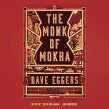 The Monk of Mokha, Dave Eggers