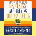 Dr. Atkins' Age-Defying Diet Revolution Nature's Answer to Drugs, Robert C. Atkins