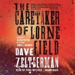 The Caretaker of Lorne Field, Dave Zeltserman