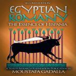 Egyptian Romany - The Essence of Hispania, Moustafa Gadalla