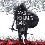 A Song for No Man's Land, Andy Remic