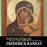 The Eye of the Virgin, Frederick Ramsay