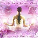 The Little Crystal Meditation, Philip Permutt