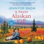 A Sweet Alaskan Fall, Jennifer Snow