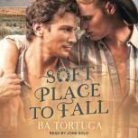 Soft Place to Fall, BA Tortuga