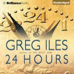 24 Hours, Greg Iles