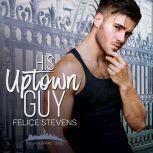 His Uptown Guy, Felice Stevens