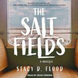 The Salt Fields A Novella, Stacy D. Flood