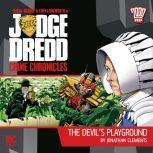 Judge Dredd Crime Chronicles 1.3 The Devil's Playground, Jonathan Clements