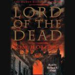 Lord of the Dead the Secret History of Byron, Tom Holland