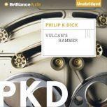 Vulcan's Hammer, Philip K. Dick