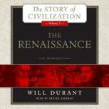 The Renaissance A History of Civilization in Italy from 13041576 AD, Will Durant