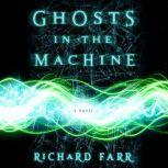 Ghosts in the Machine, Richard Farr