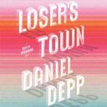 Loser's Town, Daniel Depp