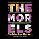 The Morels, Christopher Hacker