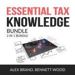 Essential Tax Knowledge Bundle, 2 in 1 Bundle: Taxes Made Simple and Tax Strategies, Alex Brand