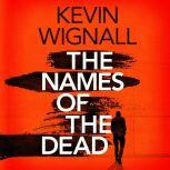 The Names of the Dead, Kevin Wignall