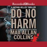 Do No Harm, Max Allan Collins